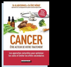 Cancer être acteur de son traitement Alain Dumas et Eric Ménat