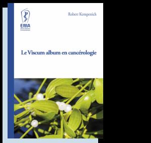 Le viscum album en cancérologie Robert Kempenich